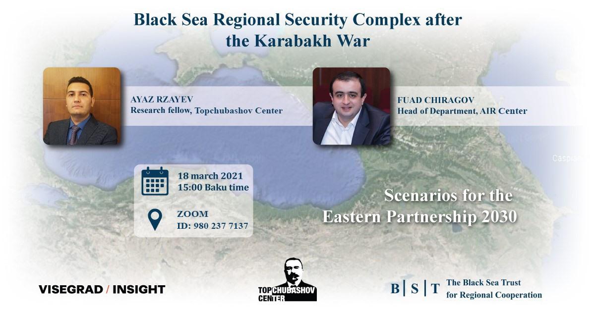Qarabağ müharibəsindən sonra Qara dəniz regionunda təhlükəsizlik kompleksi (elan)