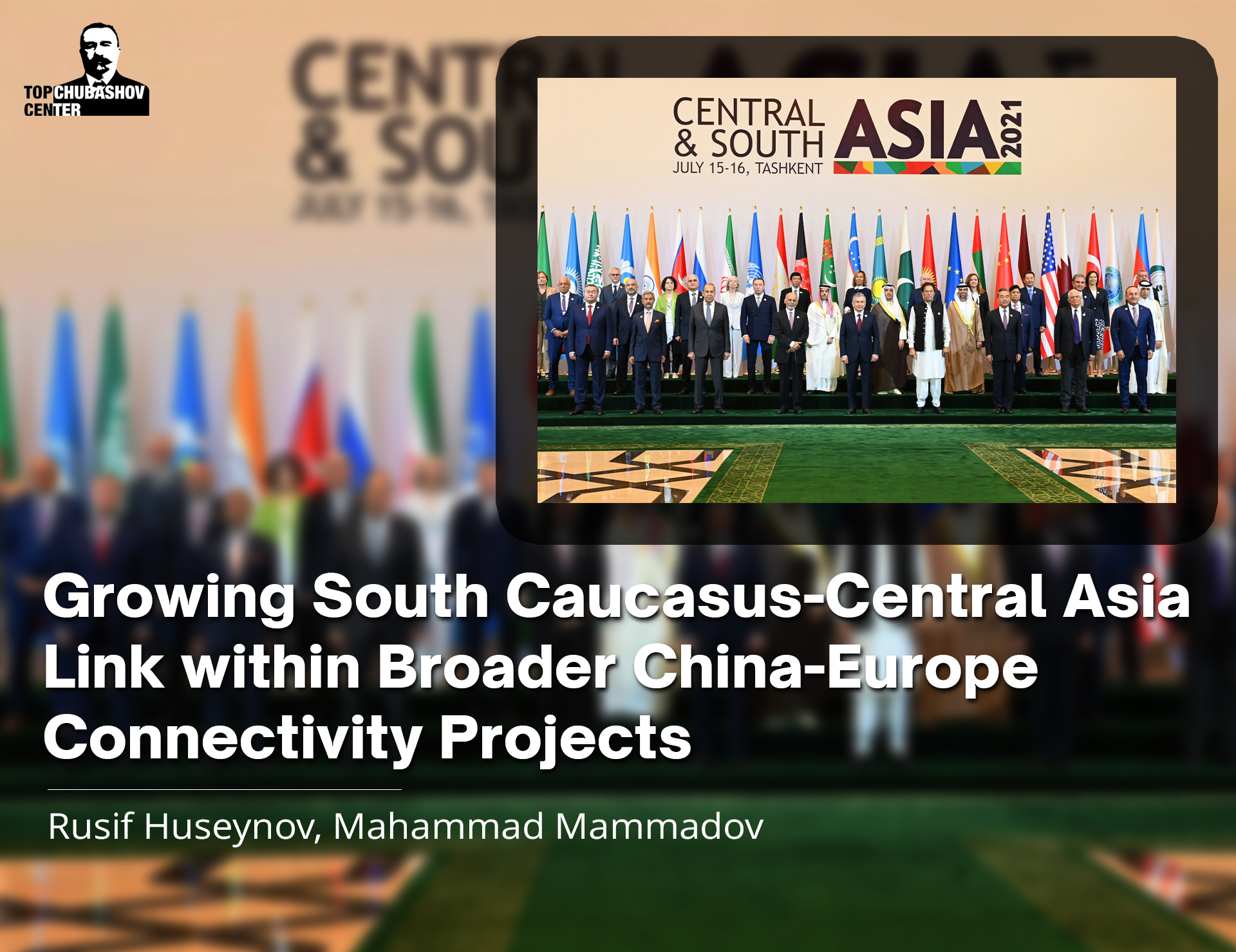 Growing South Caucasus-Central Asia Link within Broader China-Europe Connectivity Projects