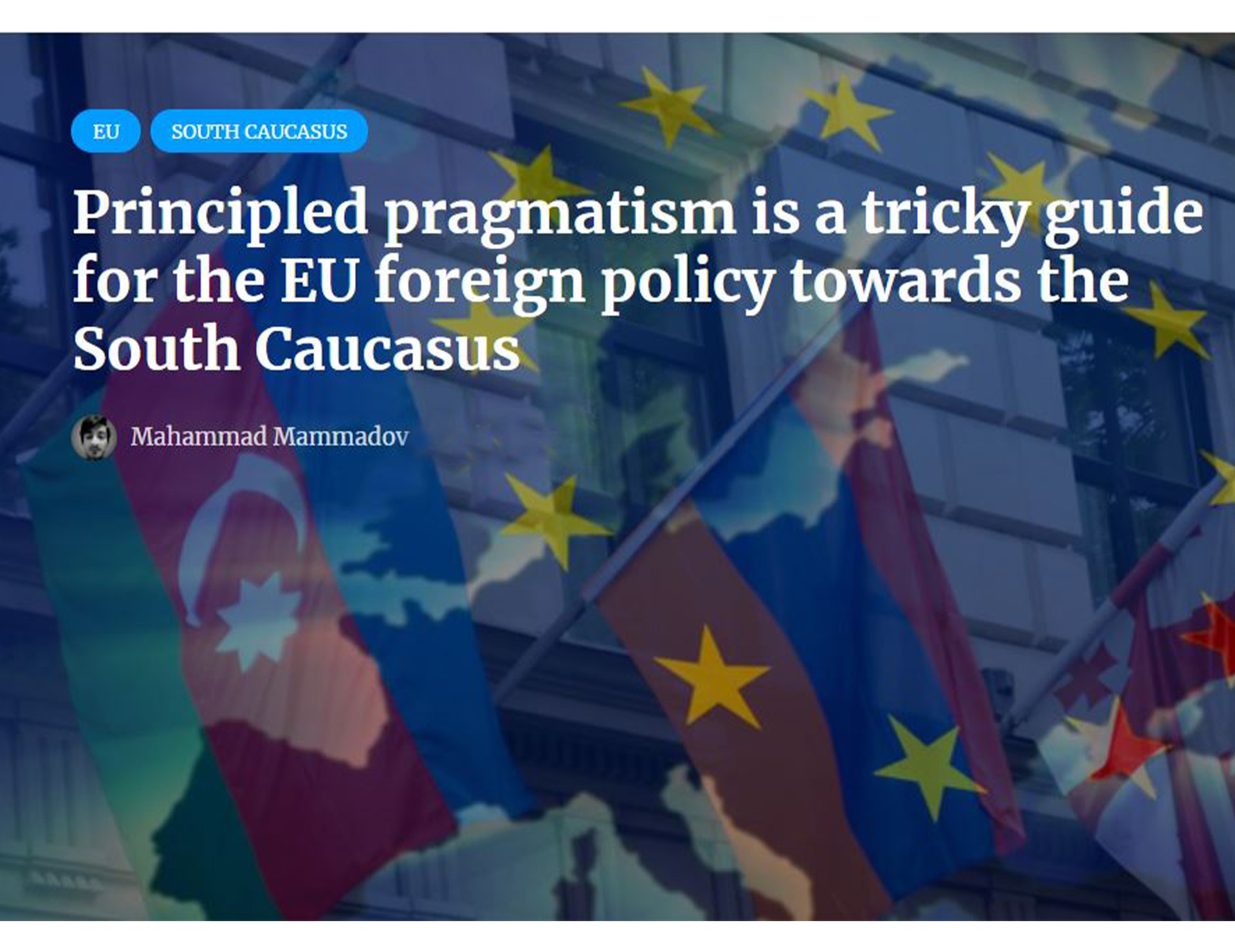 Principled pragmatism is a tricky guide for the EU foreign policy towards the South Caucasus