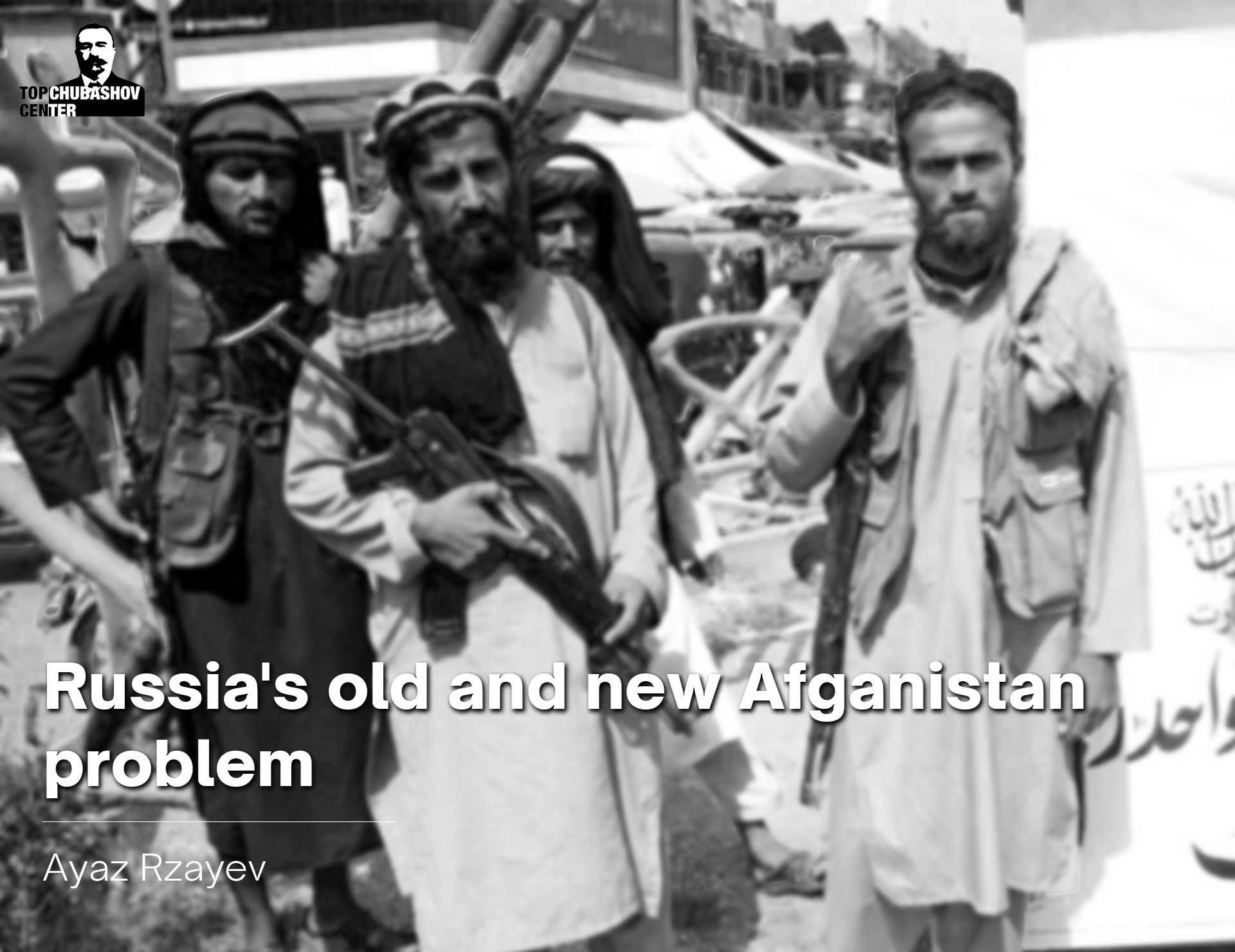 Russia's old and new Afganistan problem