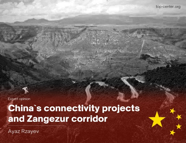 China`s connectivity projects and Zangezur corridor