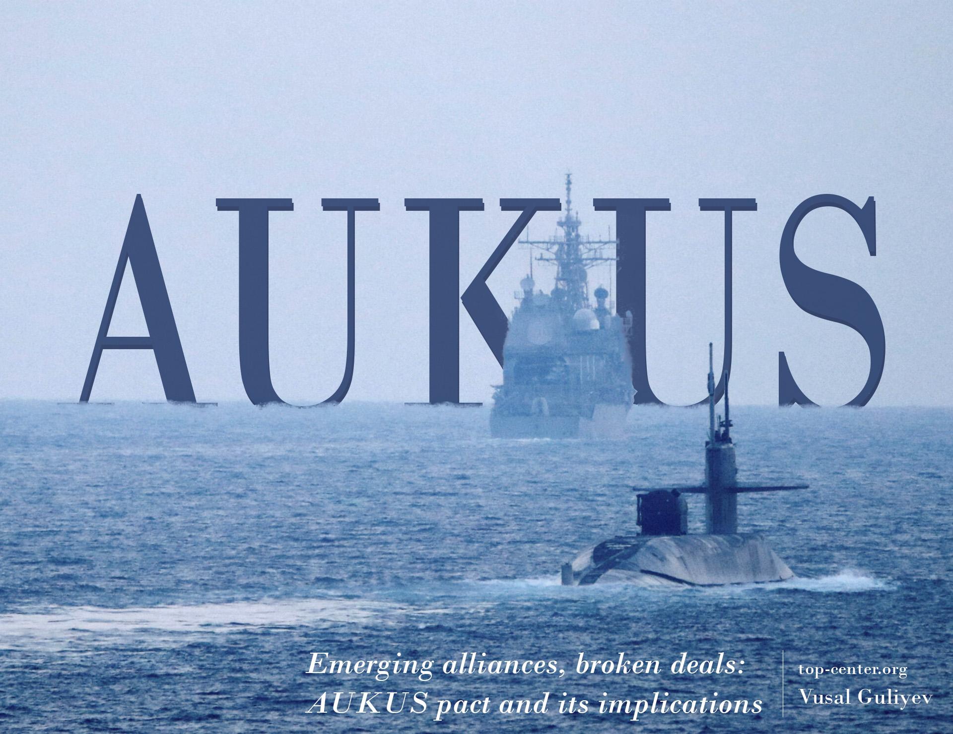 Emerging alliances, broken deals: AUKUS pact and its implications