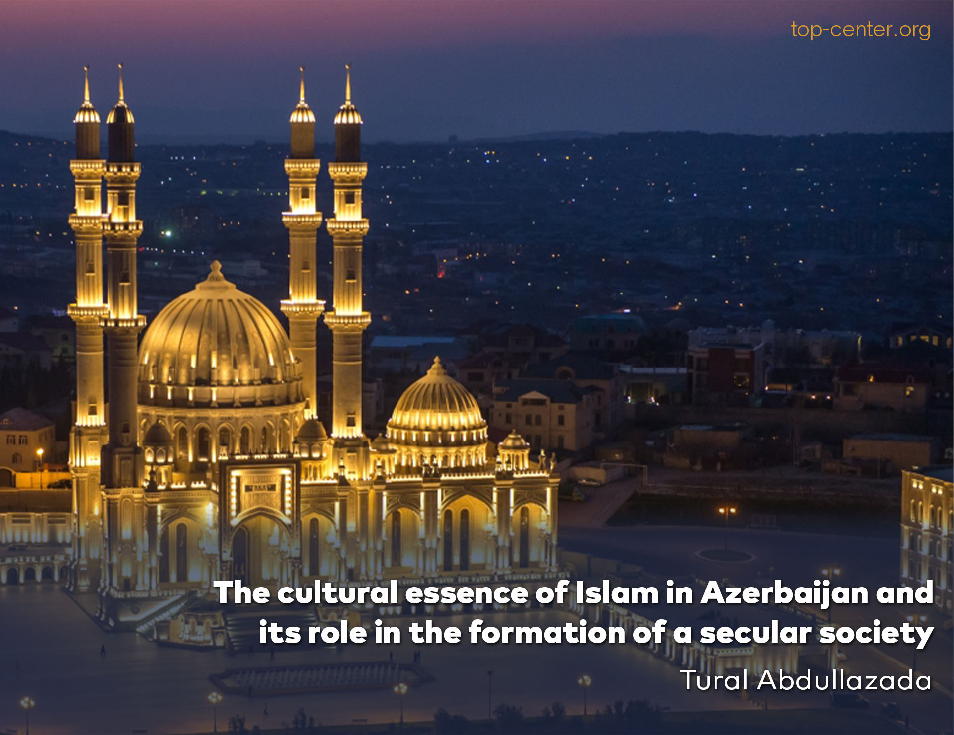 The cultural essence of Islam in Azerbaijan and its role in the formation of a secular society