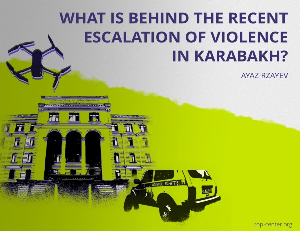 What is behind the recent escalation of violence in Karabakh?